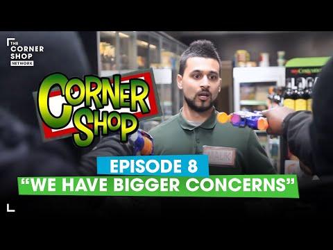 """CORNER SHOP   EPISODE 8 - """"We Have Bigger Concerns"""" [1080p HD]"""