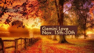 "Gemini Love:  Nov. 15th-30th  ""They still want to put in the work."""