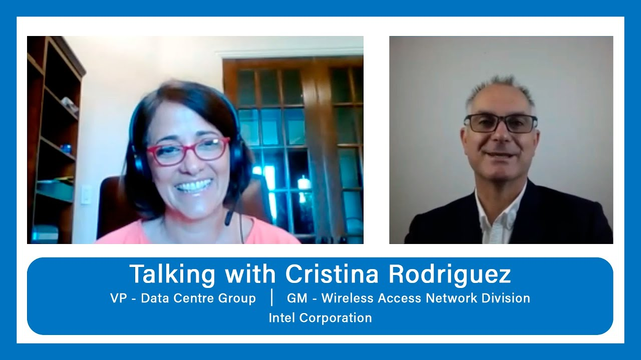 Talking with Cristina Rodriguez, VP Data Center Group & GM Wireless Access Network Division, Intel