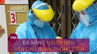 Đà Nẵng: Người dân ngày càng chủ quan với dịch bệnh | VTC Now