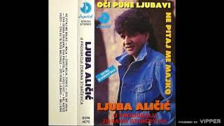 Ljuba Alicic - Bol me ubija - (Audio 1992)