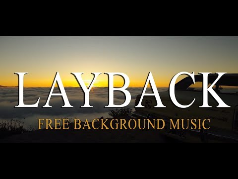 Free Background Music for Drone Videos - LAYBACK