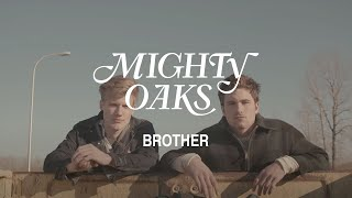 Mighty Oaks • Brother (Official Music Video)