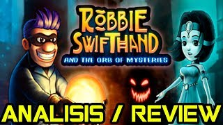 ROBBIE SWIFTHAND AND THE ORB OF MYSTERIES | ANÁLISIS - REVIEW - GAMEPLAY