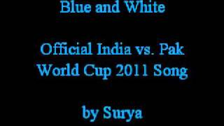 Blue & White (India v. Pakistan World Cup 2011) By Surya