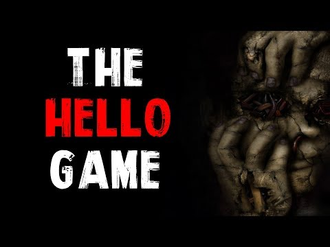 """The Hello Game"" Creepypasta"