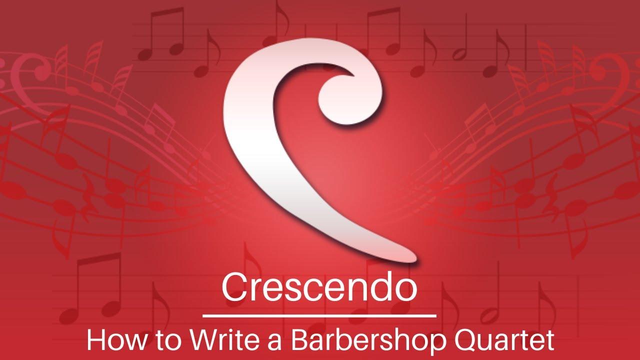 How to Write a Barbershop Quartet Composition | Crescendo Music Notation Software Tutorial
