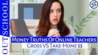MONEY TRUTHS OF ONLINE TEACHERS (gross pay, taxes, platform fees) - What we make VS. bring home
