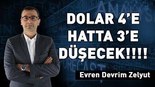 Dolar 4'e hatta 3'e düşecek!!!