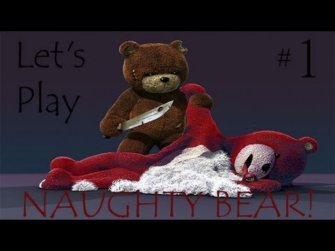 Let's Play: Naughty Bear Ep 1 - Daddles Must Be Punished!