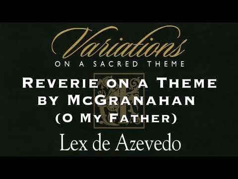 06 O My Father | Variations On A Sacred Theme | Lex De Azevedo
