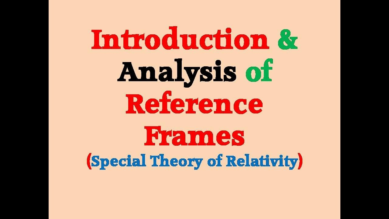 Frame of References Analysis (Modern Physics) - YouTube