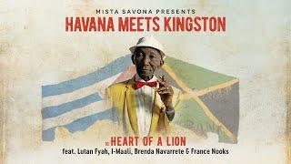 Mista Savona Presents Havana Meets Kingston - Heart Of A Lion [Official Lyrics Video]