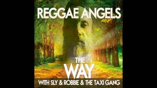 Reggae Angels, Sly & Robbie & The Taxi Gang - The Way (The Way)