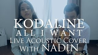 Kodaline - All I Want (Live Acoustic Cover) with Nadin #bejanawaktucover