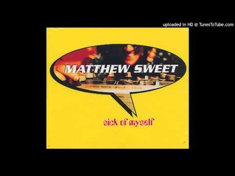 Matthew Sweet – Sick Of Myself / HQ audio /