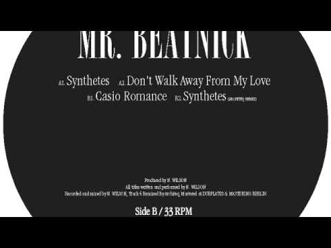 Mr Beatnick - Casio Romance [Don't Be Afraid]