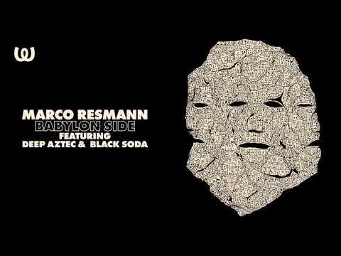 Marco Resmann - Babylon Side Ft. Deep Aztec & Black Soda