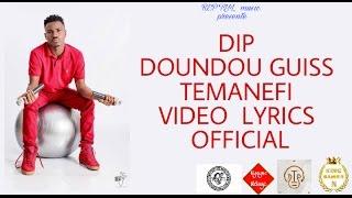 Dip doundou guiss  -TÉMANÉFI   (VIDEO  LYRICS  OFFICIAL)
