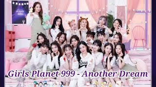 Girls Planet 999 - Another Dream (1 Hour)