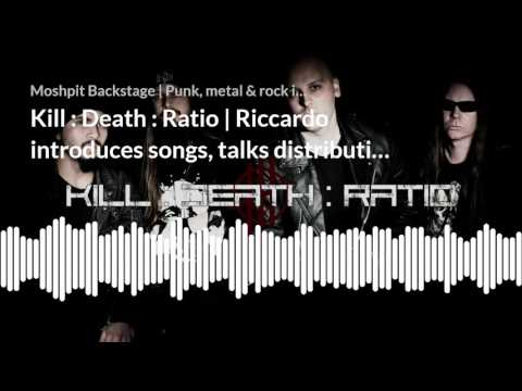 Kill : Death : Ratio | Riccardo introduces songs, talks distribution model