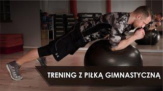 Trening z Piłką Gimnastyczną - Ćwiczenia Wzmacniające Całe Ciało