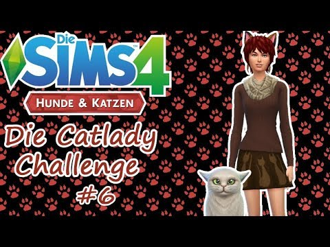 Die Sims 4 Hunde & Katzen - Die Catlady Challenge - #6 - Was passiert hier nur O.O (HD/Lets Play)