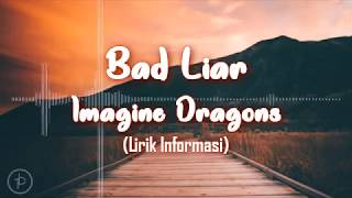 Download lagu Imagine Dragon - Bad Liar (Lirik dan Arti | Terjemahan)