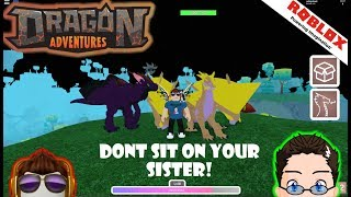Roblox - Dragon Adventures - STOP SITTING ON YOUR SISTER!