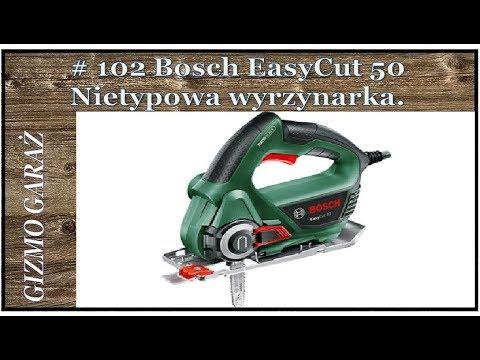 # 102 Bosch EasyCut 50 - Nietypowa Wyrzynarka
