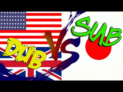 Dub Vs Sub: Which Is better?