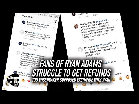 Fans of Ryan Adams Struggle To Get Refunds, Todd Wisenbaker Supposed Exchange with Ryan