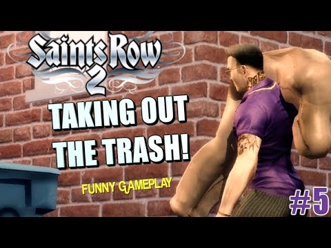 """TAKING OUT THE TRASH! ( FUNNY """"SAINTS ROW 2"""" GAMEPLAY #5)"""