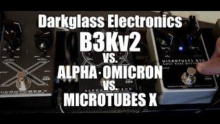 Darkglass Electronics B3kV2 vs. Alpha·Omicron vs. Microtubes X