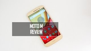Moto M Full Review- Pros and Cons
