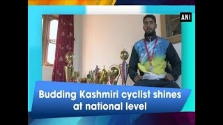 Budding Kashmiri cyclist shines at national level - ANI News