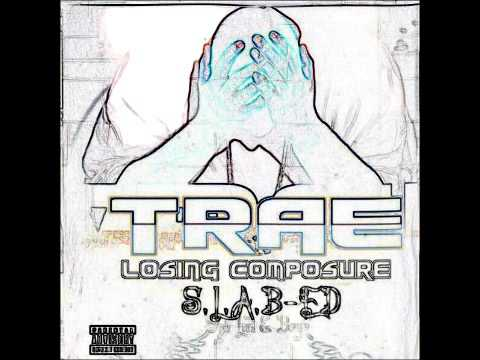 Trae: Losing Composure feat Z-RO, Yukmouth
