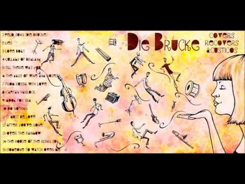 Die Brucke  - Ska . Covers, Recovers y Acusticos ...  Incluye Pelo Song con Rodiyon