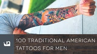 Video 100 Traditional American Tattoos For Men download MP3, 3GP, MP4, WEBM, AVI, FLV Agustus 2018