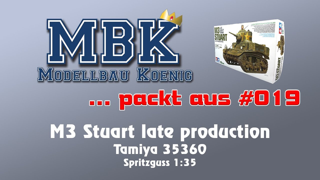 MBK unboxing #019 - 1:35 M3 Stuart late (Tamiya 35360)