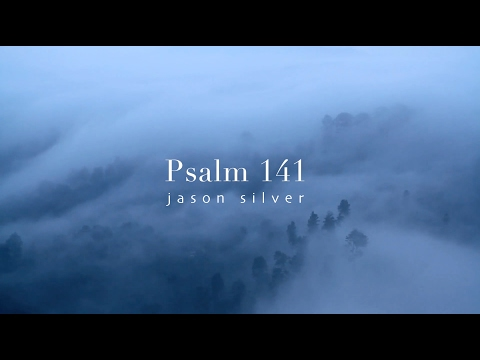 🎤 Psalm 141 Song with Lyrics - Delicacies - Jason Silver [WORSHIP SONG]
