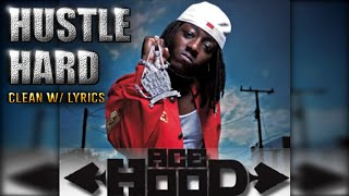 Ace Hood Feat. Swizz Beatz- Hustle Hard [CLEAN] [Remix] [Lyrics] [HD] [CDQ]