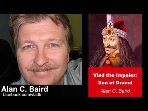 Vlad The Impaler, Son of Dracul - Author Alan Baird