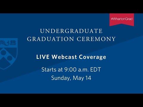 Live: Wharton Undergraduate Graduation Ceremony 2017