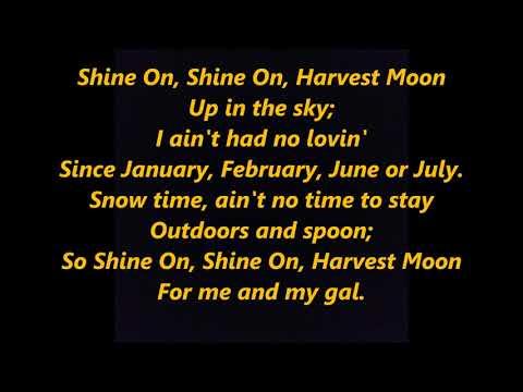 Shine On, Harvest Moon LYRICS WORDS not Bing Crosby Sinatra Clooney Rogers Martin