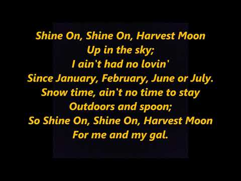 Shine On, Harvest Moon LYRICS WORDS not Bing Crosby Sinatra Clooney Rogers Martin