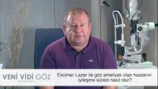 Excimer Laser ameliyatı olan hastanın iyileşme süreci nasıldır?