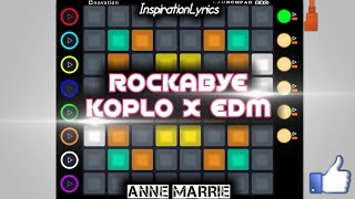 Rockabye - Anne Marie (Koplo X EDM) / Unipad Cover