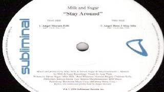 Milk And Sugar  ‎– Stay Around  (Angel Moraes Edit)