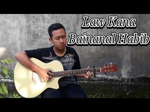 Law Kana Bainanal Habib (Fingerstyle Guitar Cover)